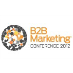 The B2B Marketing Conference 2012