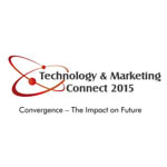 Technology & Marketing Connect 2015, New Delhi Edition