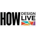 HOW Design Live, May 4 - 8, Covers the Hottest Topics for Designers, Creative Marketers; Feb. 3 Is the Early-Bird Deadline