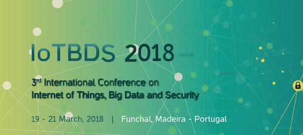 3rd International Conference on Internet of Things, Big Data and Security (IoTBDS) 2018 banner 600x268